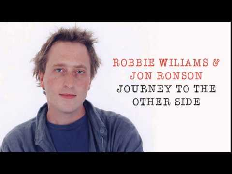 Robbie Williams and Jon Ronson Journey to the Other Side