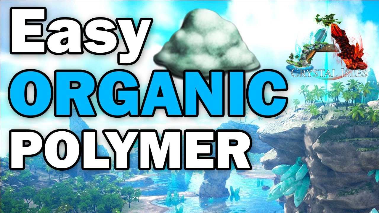 Ark Crystal Isles Best Organic Polymer Location Youtube Be aware, however, that this organic version of. ark crystal isles best organic polymer location