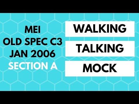 [Year 13] MEI C3 Jan 2006 Section A Walking Talking Mock