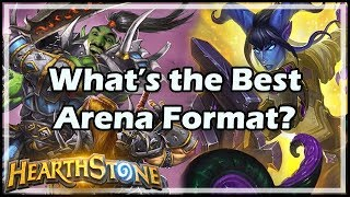 [Hearthstone] What's the Best Arena Format?
