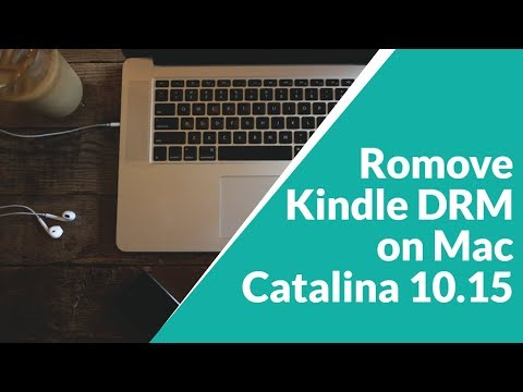 2020 -- Easiest Way To Remove Kindle  DRM On Mac OS Catalina