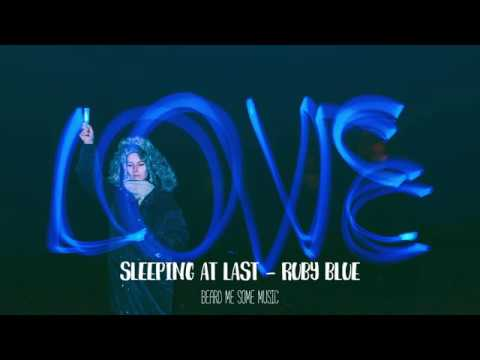 Sleeping At Last - Ruby blue