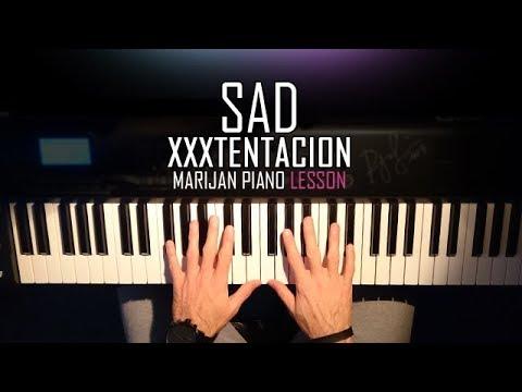 How To Play: XXXTENTACION - SAD!   Piano Tutorial Lesson + Sheets