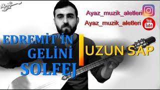 Gambar cover İLERİ SEVİYE-Edremitin gelini-solfej(Uzun Sap)