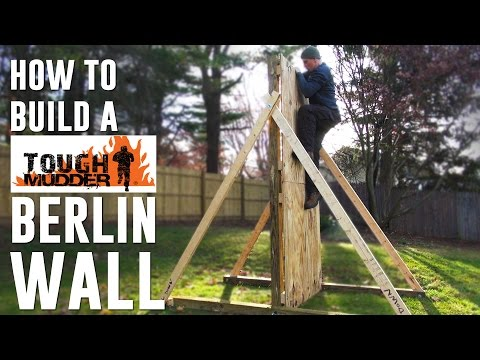 How To Build a Tough Mudder Berlin Wall Obstacle