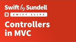 Swift Clips: Controllers in MVC