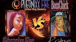 BOSS CHICK RAINE VS PHEONIXX FIRE!!