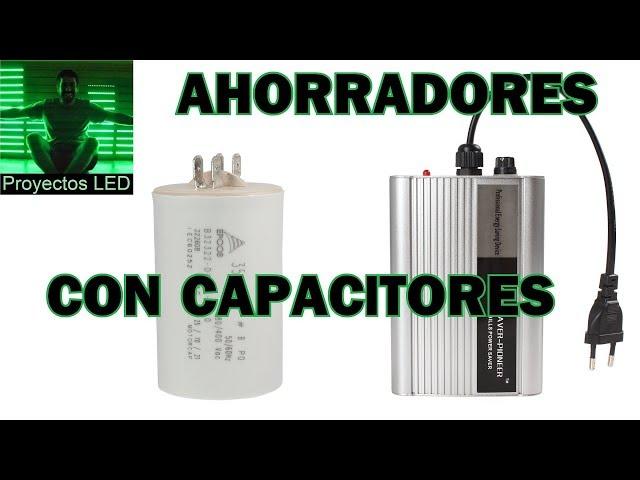 Ahorradores de Energia con capacitores, LA VERDAD.  energy saver