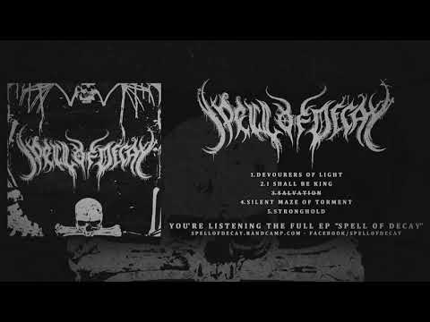 SPELL OF DECAY - SPELL OF DECAY (FULL EP STREAM 2018)