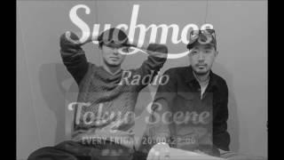 """TOKYO SCENE """"Suchmos Radio"""" ③ 2017.01.20 OA 【Suchmos Radio】Suchmo..."""