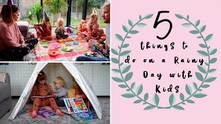 5 Rainy Day Activities For Kids