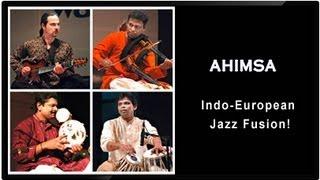 AHIMSA - Indo-European Jazz Fusion