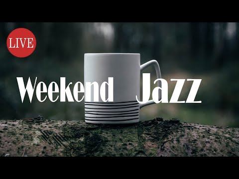 🔴 Weekend Jazz - Bossa Nova - Chill Out Piano -  Sleep Music and Relax Music