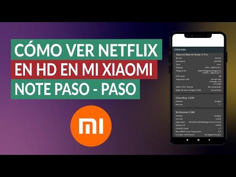 Cómo ver Netflix en HD en mi Celular Xiaomi Note de Manera Fácil y Rápida