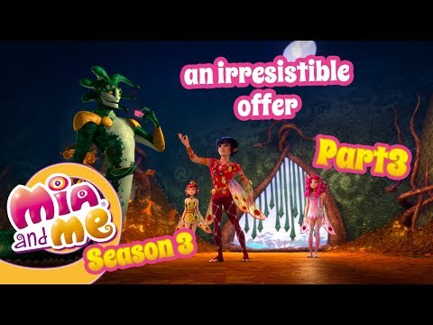 An irresistible offer - part 3 - Mia And me - Season 3