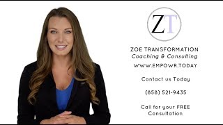 Contact Zoe Transformation Coaching & Consulting Today!!