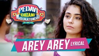 Arey Arey Lyrical Video Song - Pedavi Datani Matokatundhi | Ravan, PayalWadhwa, Dr.V.K.Naresh, Moin