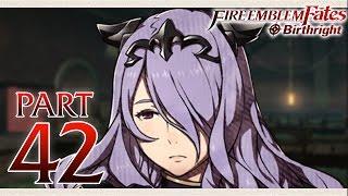 Fire Emblem Fates Birthright - Part 42 - Camilla
