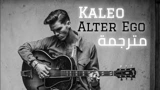 Cover images Kaleo - Alter Ego ( lyrics )   مترجمة للعربية
