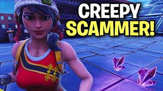 Super Creepy Scammer tried to Scam me! 😆 (Scammer Get Scammed) Fortnite Save The World