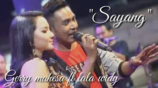 Gerry mahesa ft lala widy - Sayang New pallapa
