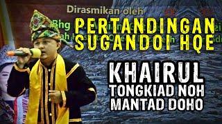 Pertandingan Sugandoi HQE 2019 - Khairul_Tongkiad Noh Mantad Doho