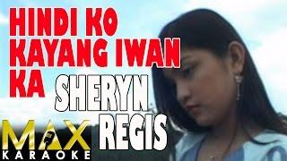 Sheryn Regis - Hindi Ko Kayang Iwan Ka (Karaoke Version)