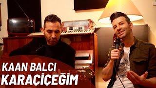 Kaan Balcı - Karaçiçeğim Akustik (Cover)