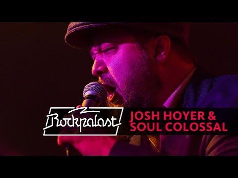 Josh Hoyer & Soul Colossal live | Rockpalast | 2017