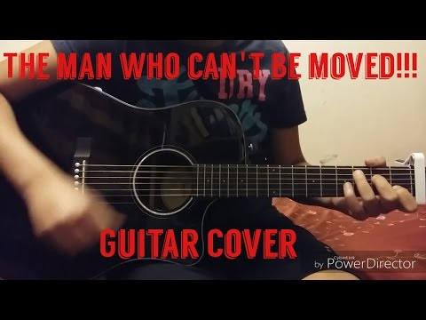 Guitar Cover! The Man Who Can't Be Moved!
