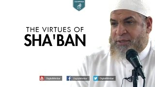 The Virtues of Sha'ban - Karim AbuZaid