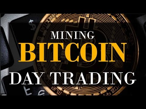 BITCOIN Day Trading Vs Mining | What Is MORE PROFITABLE?