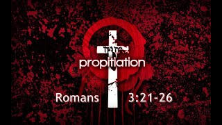 Propitiation - Romans 3:21-26