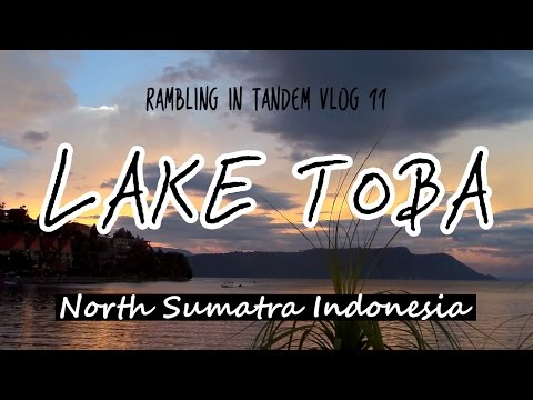 Lake Toba | North Sumatra | Indonesia | Rambling in Tandem | Travel Vlog #11