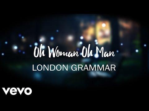 London Grammar - Oh Woman Oh Man (Lyrics)