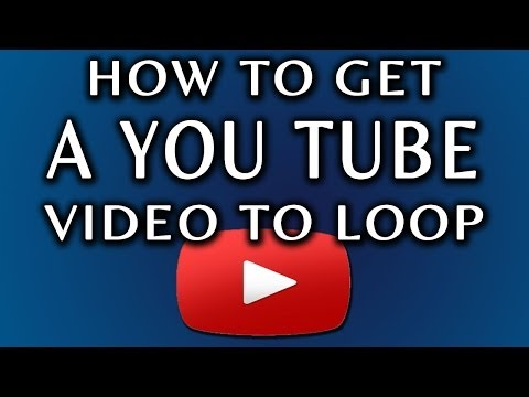 Looping: How To Get A YouTube Video to Loop