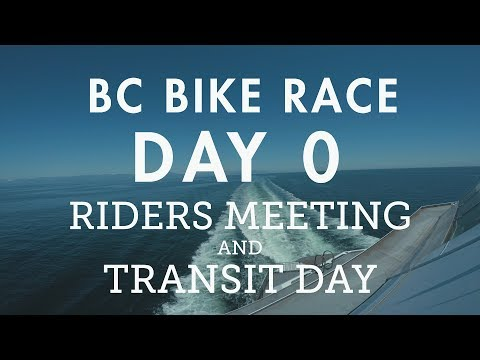 BC Bike Race -  Day 0 - Racer Meeting, Transit Day | Health And Safety Can Be Hilarious!