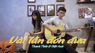 Vài lần đón đưa - Thạch Thảo ft Việt Anh - Guitar acoustic Vietcover