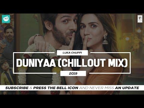 Duniyaa (Chillout Mix) | Kartik Aaryan Kriti Sanon | Akhil | Luka Chuppi | TEAM OF INDIAN DJS