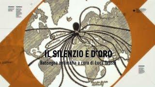 Il silenzio è d'oro - 13.06.18 - Rassegna antimafia a cura di Luca Grossi