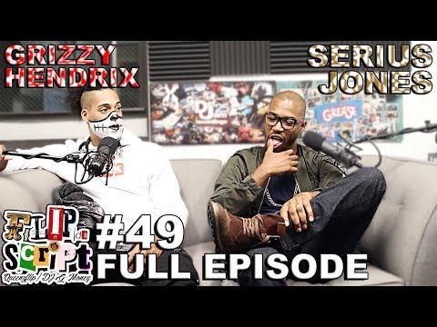 F.D.S #49 - SERIUS JONES X GRIZZY HENDRIX - FULL EPISODE