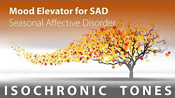 Mood Elevator For Seasonal Affective Disorder (SAD) - Isochronic Tones, Hybrid