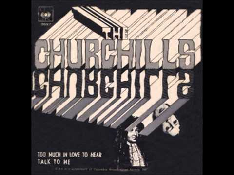 The Churchills - Too much in love to hear