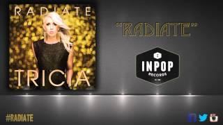 T R I C I A: Radiate (Audio)