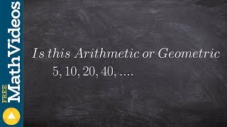 Determining If A Sequence Of Numbers Is Arithmetic Or Geometric