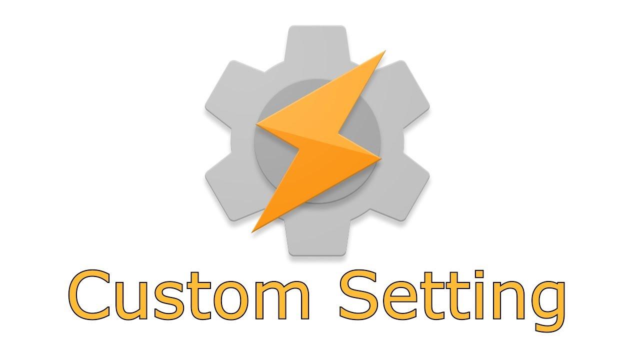 Tasker Custom Setting