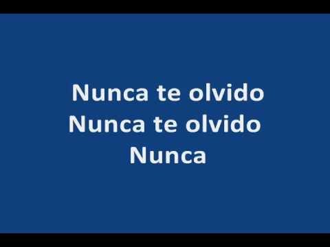 Nunca Voy A Olvidarte With Lyrics.wmv