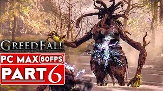 GREEDFALL Gameplay Walkthrough Part 6 [1080p HD 60FPS PC MAX SETTINGS] - No Commentary