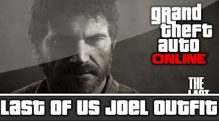 GTA 5 Online - The Last of Us Joel Outfit and Customization