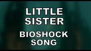 Repeat youtube video LITTLE SISTER - Bioshock Song by Miracle Of Sound